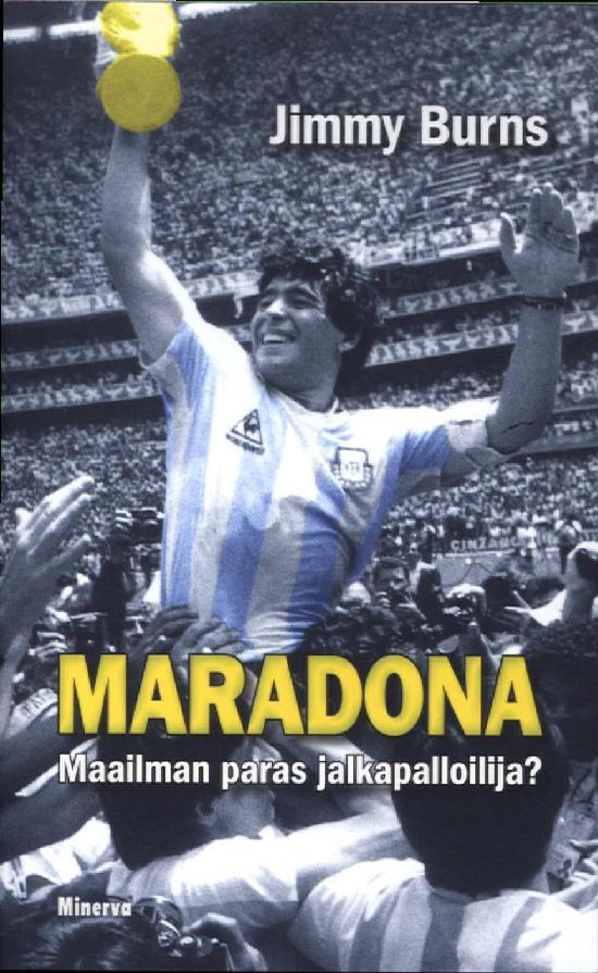 Burns, Jimmy: Maradona - Maailman paras jalkapalloilija?