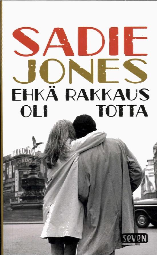 Jones, Sadie: Ehkä rakkaus oli totta