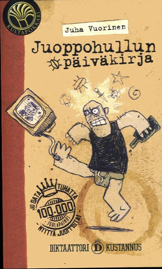 Vuorinen, Juha: Juoppohullun päiväkirja 1