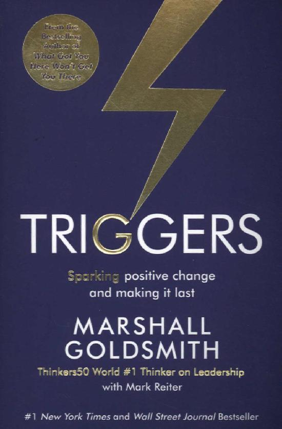 Goldsmith Marshall, Reiter Mark: Triggers - Sparking Positive Change and Making it Last