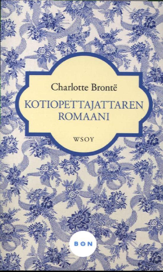 Brontë, Charlotte: Kotiopettajattaren romaani