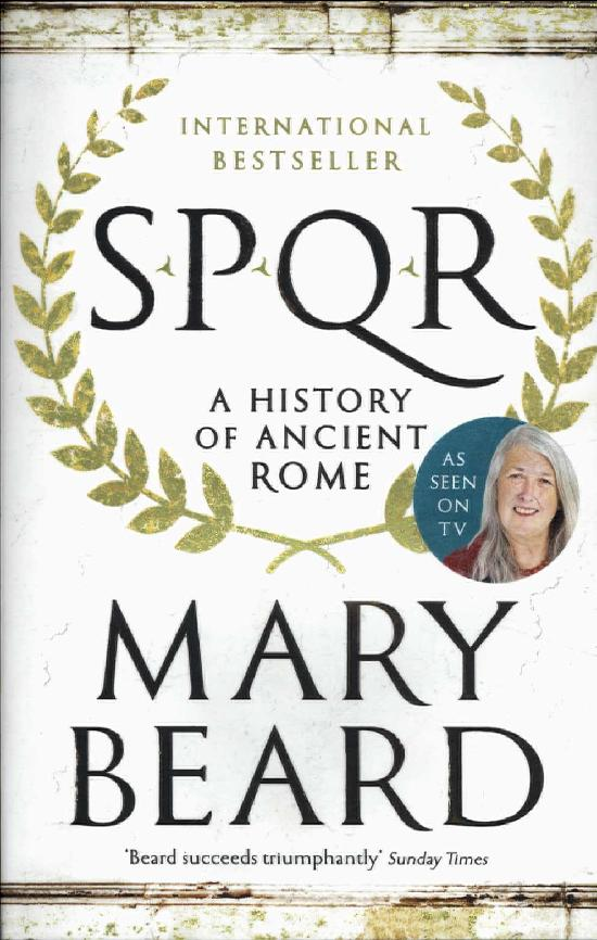 Beard, Mary: SPQR - A History of Ancient Rome