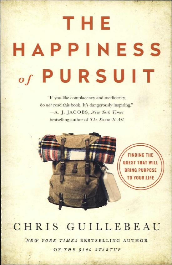 Guillebeau, Chris: The Happiness of Pursuit