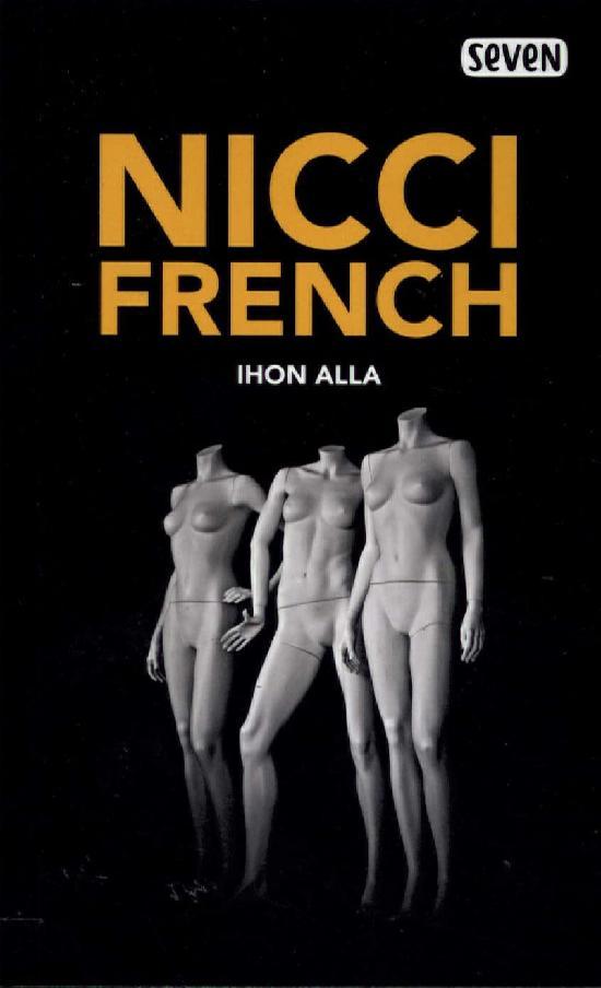 French, Nicci: Ihon alla