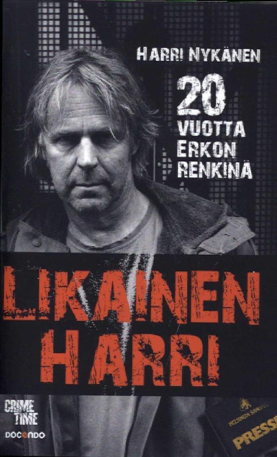 Nykänen, Harri: Likainen Harri - 20 vuotta Erkon renkinä