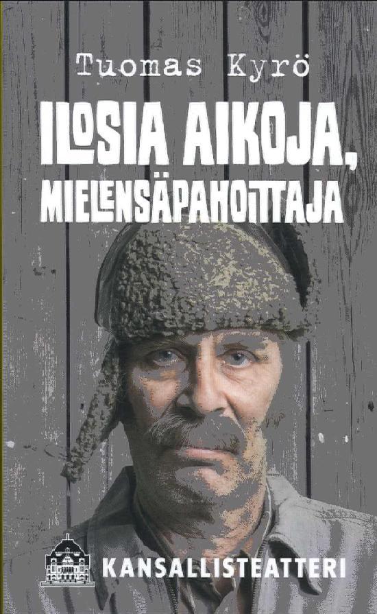Kyrö, Tuomas: Ilosia aikoja, Mielensäpahoittaja