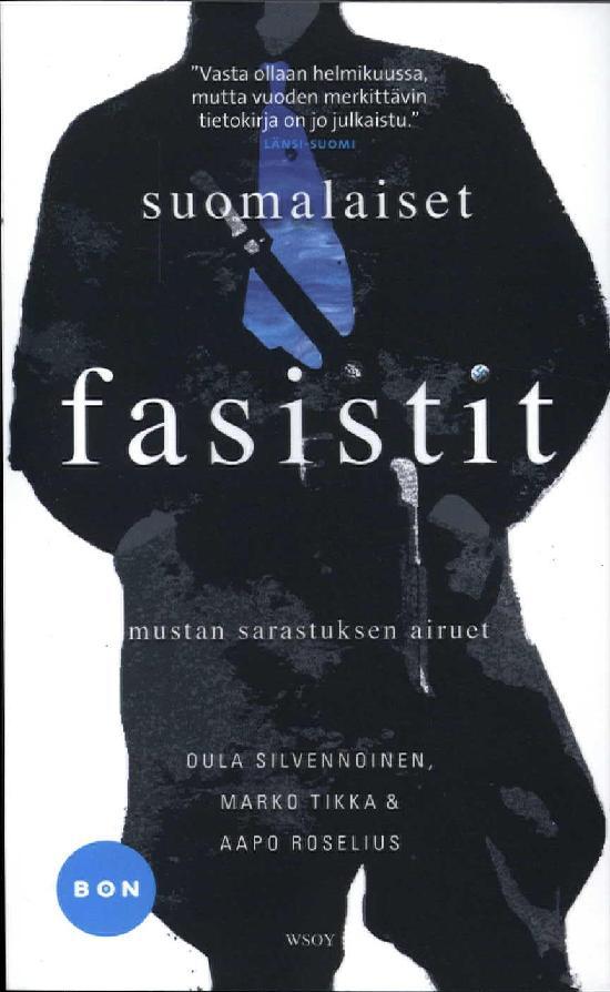 Silvennoinen, Tikka & Roselius: Suomalaiset fasistit - mustan sarastuksen airuet