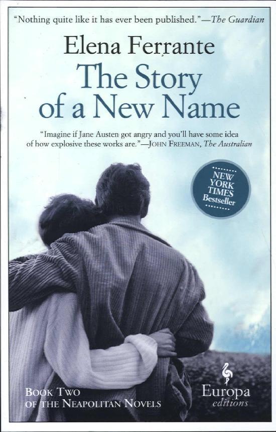 Ferrante, Elena: The Story of a New Name (Neapolitan 2)