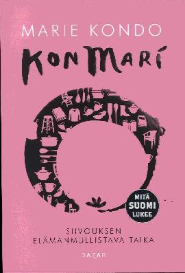 Kondo, Marie: KonMari - Siivouksen elämänmullistava taika (Jättipokkari)