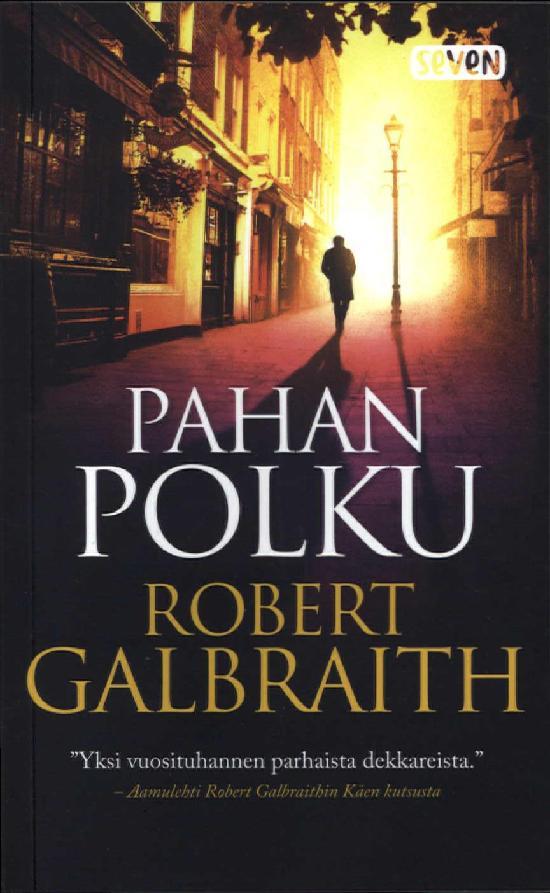 Galbraith, Robert: Pahan polku