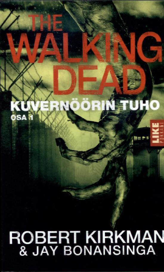 Kirkman, Bonansinga & Robert, Jay: The Walking Dead - Kuvernöörin tuho Osa 1