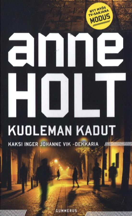 Holt, Anne: Kuoleman kadut