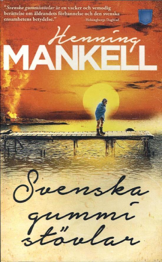 Mankell, Henning: Svenska gummistövlar