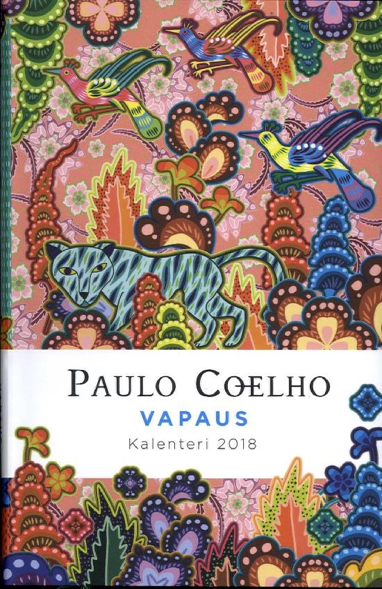 Paulo Coelho vuosikalenteri 2018 Vapaus