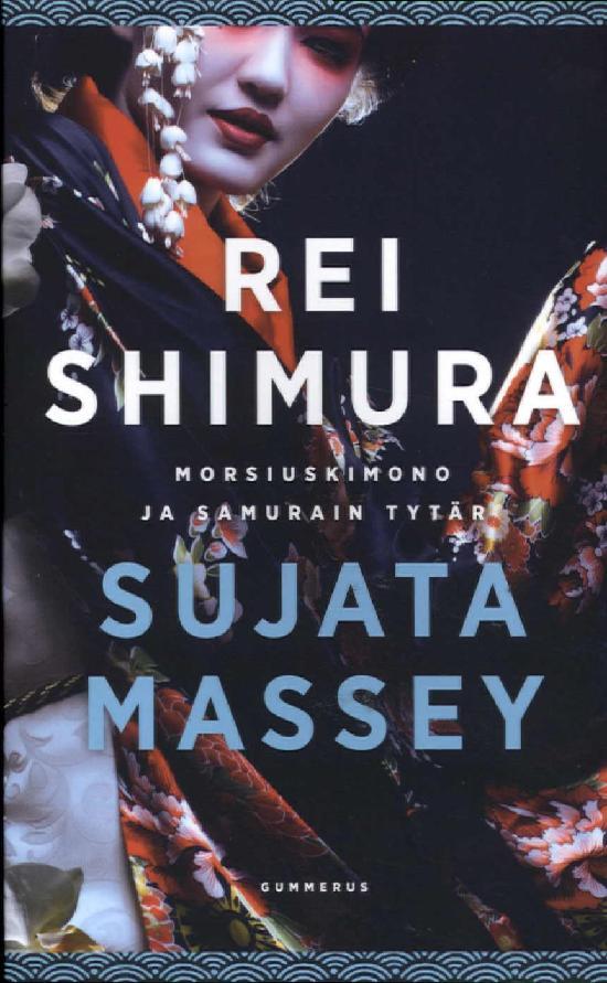 Massey, Sujata: Rei Shimura ja morsiuskimono & Rei Shimura, samurain tytär