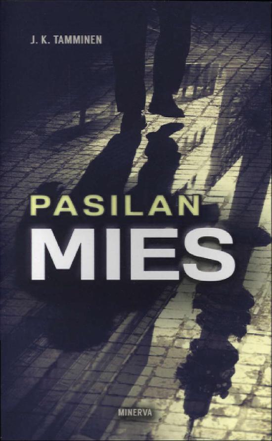 Tamminen, J. K: Pasilan mies