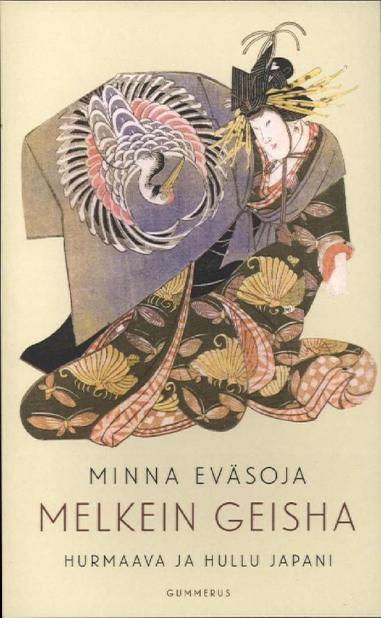 Eväsoja, Minna: Melkein geisha