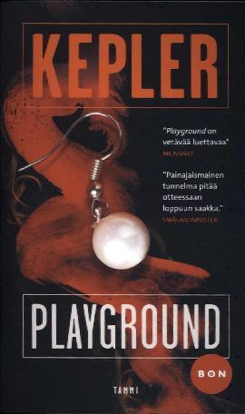 Kepler, Lars: Playground