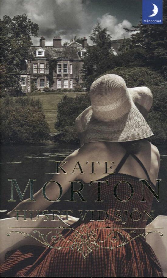 Morton, Kate: Huset vid sjön