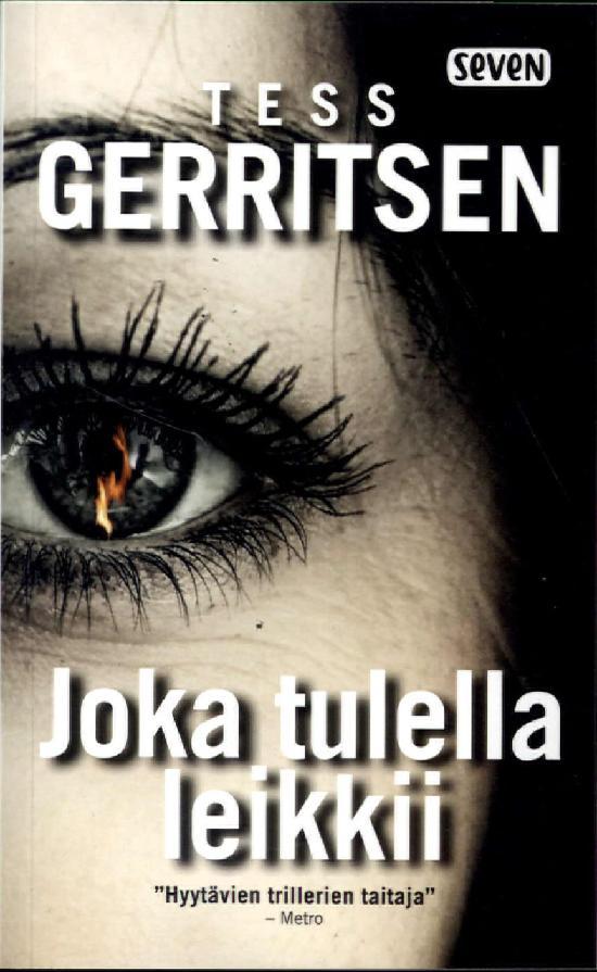 Gerritsen, Tess: Joka tulella leikkii