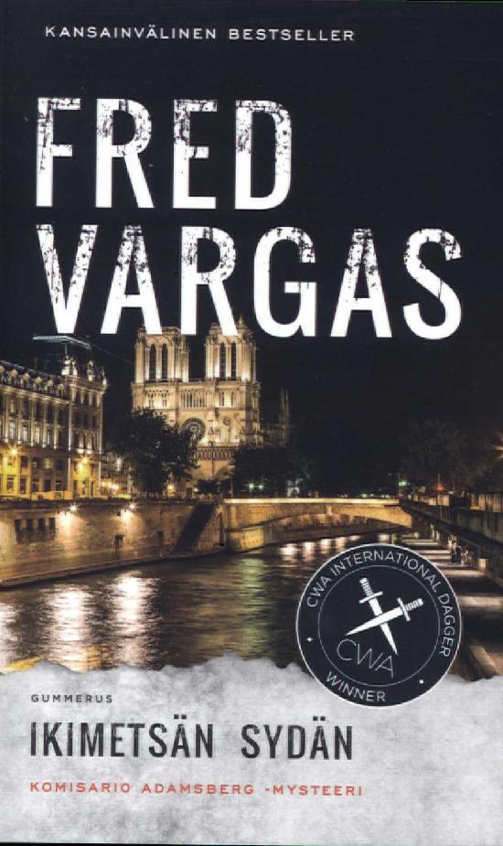 Vargas, Fred: Ikimetsän sydän