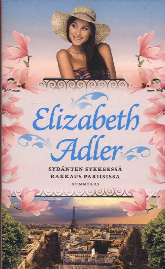 Adler, Elizabeth: Sydänten sykkeessä & Rakkaus Pariisissa yhteisnide