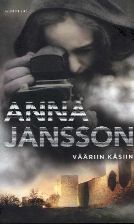 Jansson, Anna: Vääriin käsiin
