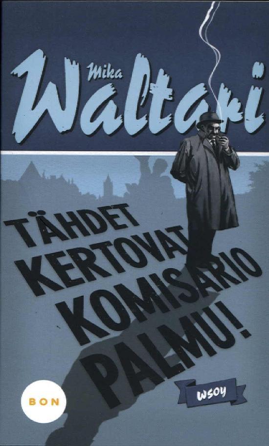 Waltari, Mika: Tähdet kertovat, komisario Palmu!