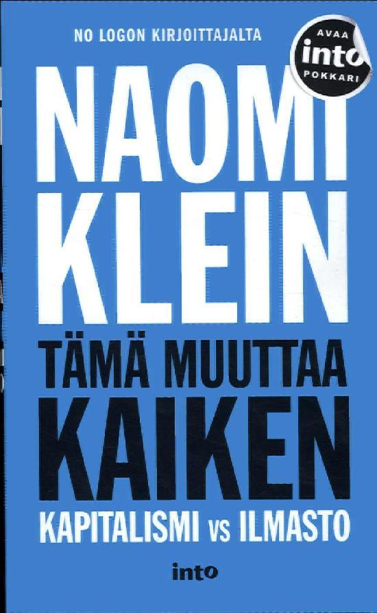 Klein, Naomi: Tämä muuttaa kaiken - Kapitalismi vs. Ilmasto