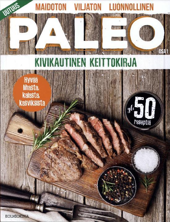 Paleo Kivikautinen Keittokirja OSA 1
