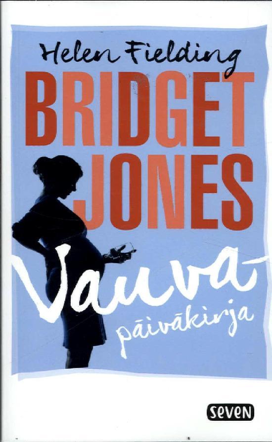 Fielding, Helen: Bridget Jones: Vauvapäiväkirja