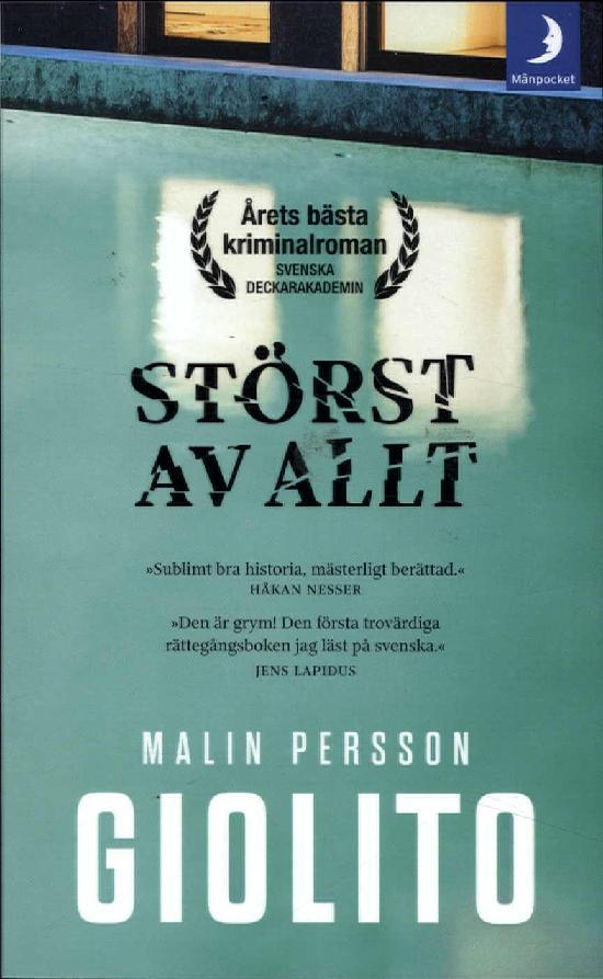 Persson Giolito, Malin: Störst av allt
