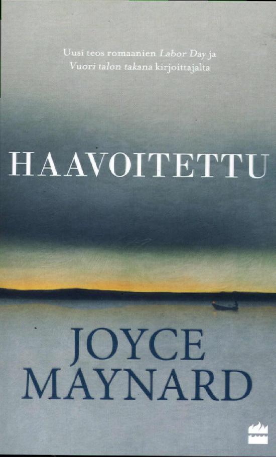 Maynard, Joyce: Haavoitettu