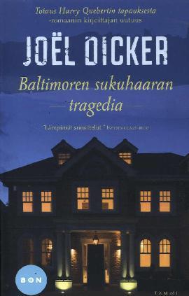 Dicker, Joël: Baltimoren sukuhaaran tragedia