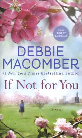 Macomber, Debbie: If Not for You