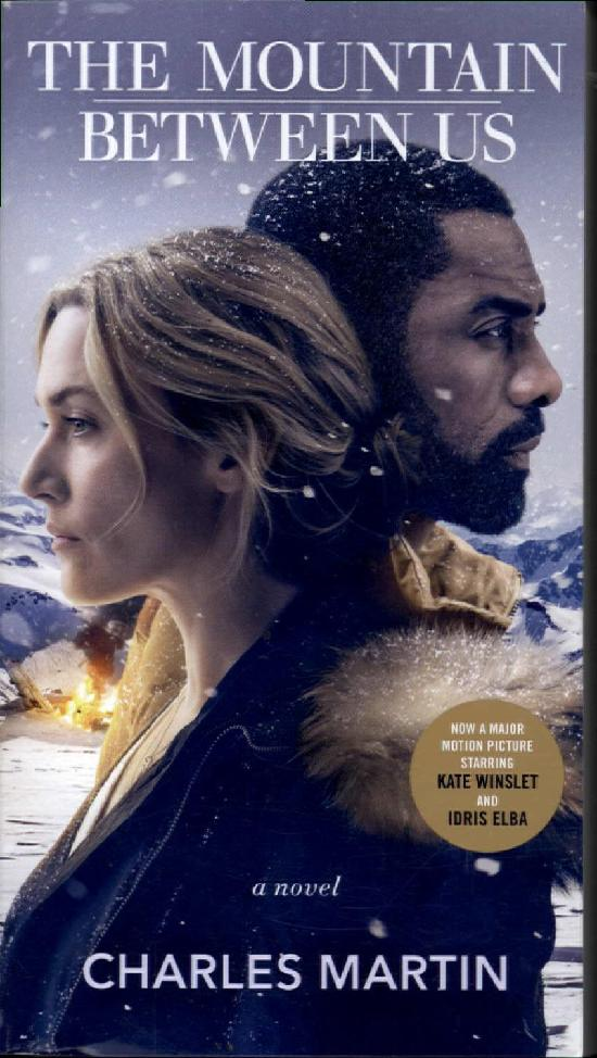 Martin, Charles: The Mountain Between Us (Movie Tie-In)