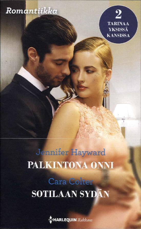 Harlequin Romantiikka Hayward,Jennifer:Palkintona onni/Colter,Cara:Sotilaan sydän