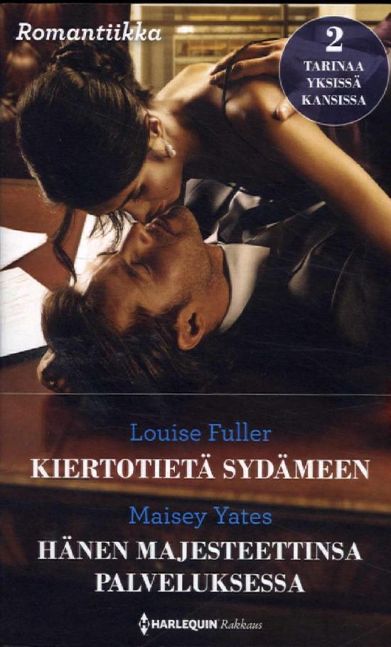 Harlequin Romantiikka Fuller, Louise: Kiertotietä.../ Yates, Maisey: Hänen...
