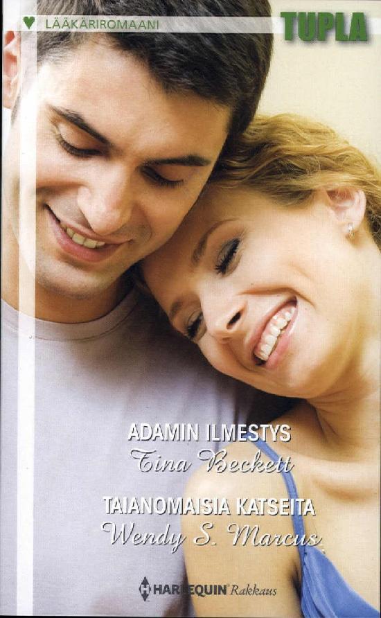 Harlequin Lääkäriromaani 2in1 Beckett,Tina:Adamin ilmestys/S. Marcus,Wendy:Taianomaisia katseita