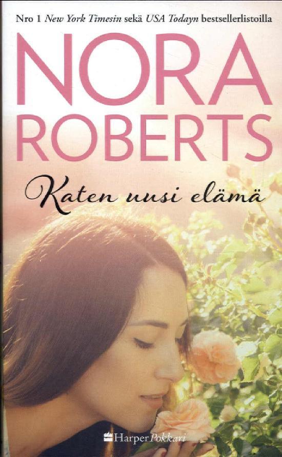 Harlequin Silk - Nora Roberts (suom.) Katen uusi elämä