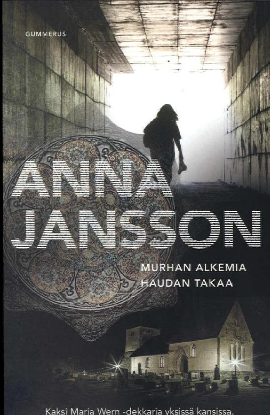 Jansson, Anna: Murhan alkemia & Haudan takaa (Yhteisnide)