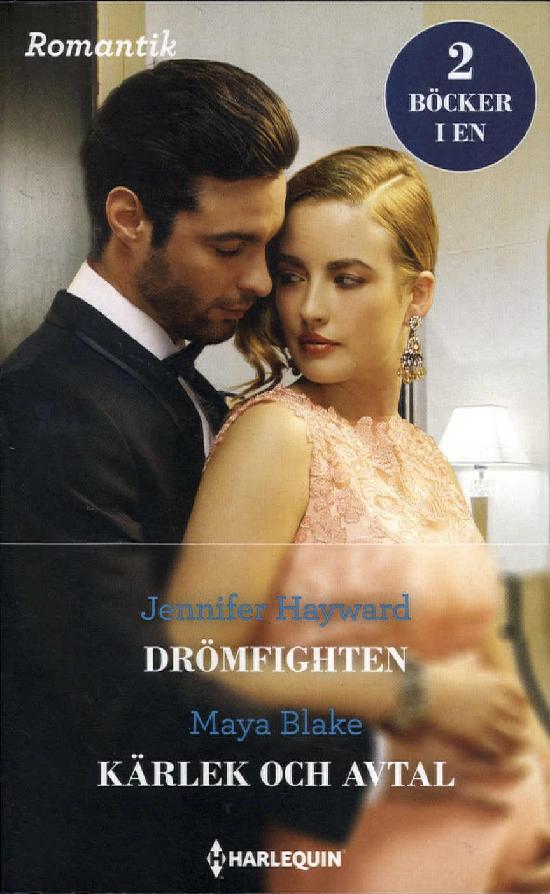 Harlequin Romantik Hayward, J: Drömmfighten/ Blake,M: Kärlek och avtal