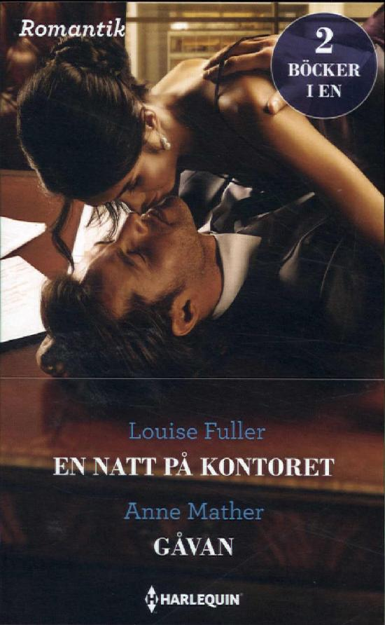 Harlequin Romantik Fuller, L: En natt på kontoret/ Mather, A: Gåvan