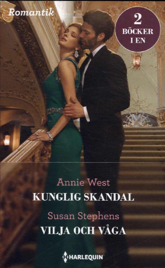 Harlequin Romantik West, A: Kunglig skandal/ Stephens, S: Vilja och våga