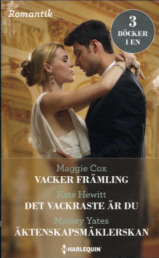 Harlequin Romantik Cox,M:Vackerfrämling/ Hewitt,K:Det vackraste är du/Yates,M:Äktenskapsmäklerskan