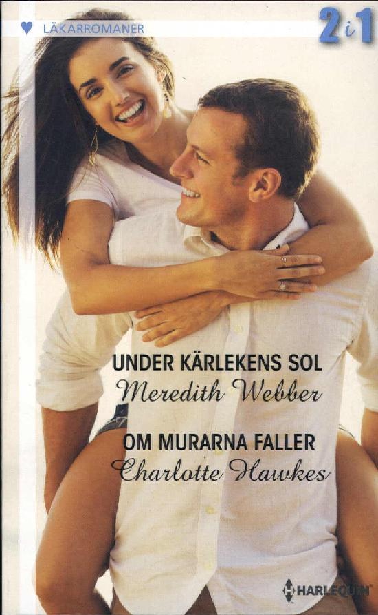 Harlequin Läkarroman Webbe,M: Under kärlekens sol/ Hawkes,C: Om murarna faller