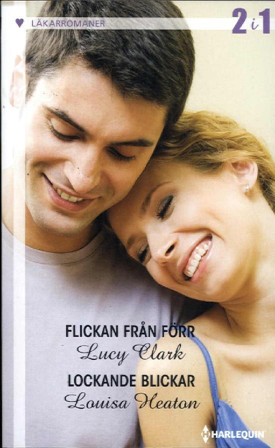 Harlequin Läkarroman Clark,L: Flickan från förr/ Heaton, L: Lockande blickar