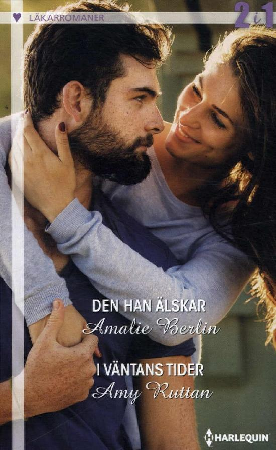 Harlequin Läkarroman Berlin, Amalie: Den han älskar/ Ruttan, Amy: I väntans tider