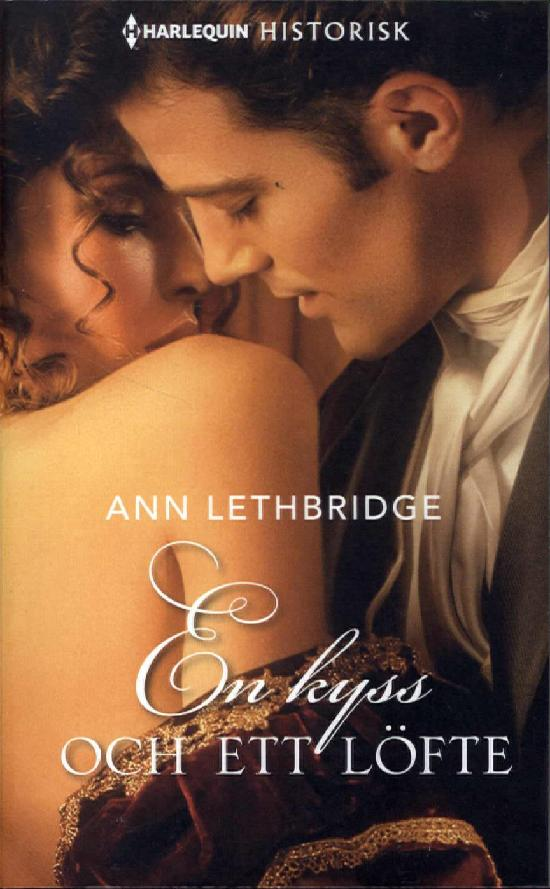 Harlequin Historisk Roman Lethbridge, Ann: En kyss och ett löfte