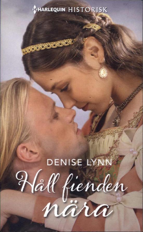 Harlequin Historisk Roman Lynn, Denise: Håll fienden nära
